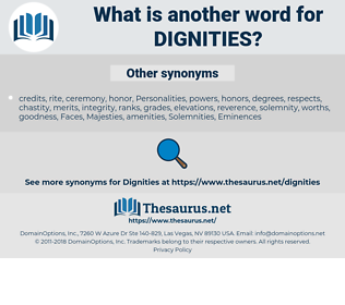 Dignities, synonym Dignities, another word for Dignities, words like Dignities, thesaurus Dignities