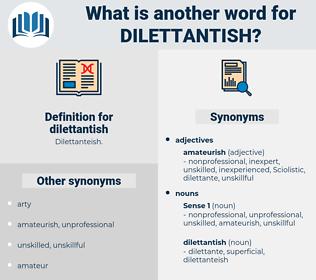 dilettantish, synonym dilettantish, another word for dilettantish, words like dilettantish, thesaurus dilettantish