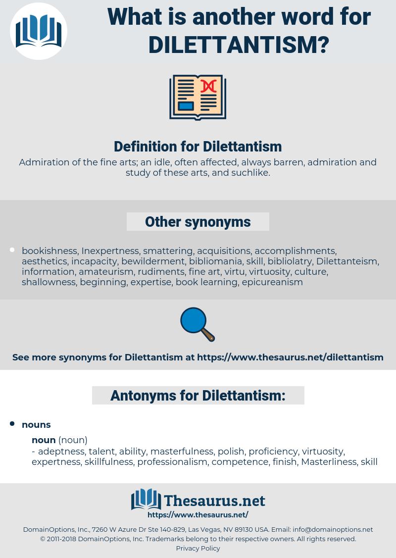 Dilettantism, synonym Dilettantism, another word for Dilettantism, words like Dilettantism, thesaurus Dilettantism