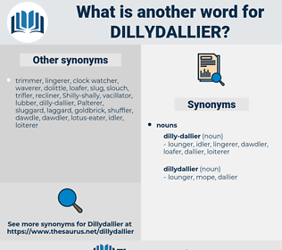 dillydallier, synonym dillydallier, another word for dillydallier, words like dillydallier, thesaurus dillydallier