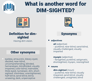 dim-sighted, synonym dim-sighted, another word for dim-sighted, words like dim-sighted, thesaurus dim-sighted