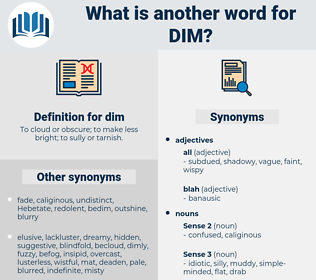 dim, synonym dim, another word for dim, words like dim, thesaurus dim