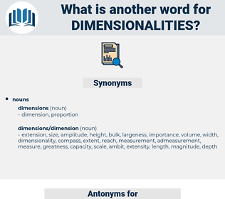 dimensionalities, synonym dimensionalities, another word for dimensionalities, words like dimensionalities, thesaurus dimensionalities
