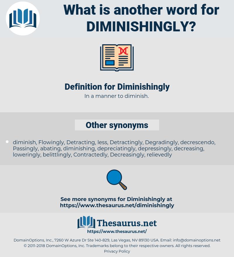 Diminishingly, synonym Diminishingly, another word for Diminishingly, words like Diminishingly, thesaurus Diminishingly