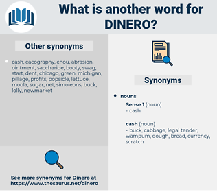 dinero, synonym dinero, another word for dinero, words like dinero, thesaurus dinero