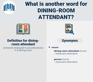 Dining Room Attendant Synonym Another Word For