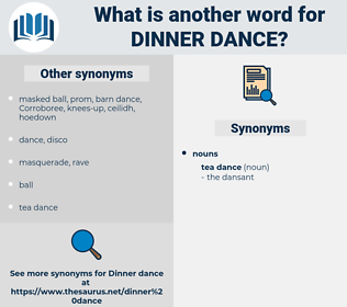 dinner dance, synonym dinner dance, another word for dinner dance, words like dinner dance, thesaurus dinner dance