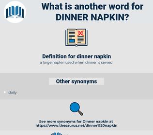 dinner napkin, synonym dinner napkin, another word for dinner napkin, words like dinner napkin, thesaurus dinner napkin