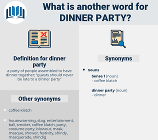 dinner party, synonym dinner party, another word for dinner party, words like dinner party, thesaurus dinner party