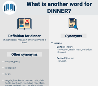 dinner, synonym dinner, another word for dinner, words like dinner, thesaurus dinner