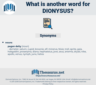 dionysus, synonym dionysus, another word for dionysus, words like dionysus, thesaurus dionysus