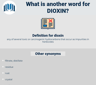 dioxin, synonym dioxin, another word for dioxin, words like dioxin, thesaurus dioxin
