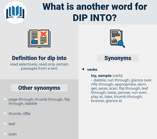 dip into, synonym dip into, another word for dip into, words like dip into, thesaurus dip into
