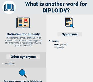 diploidy, synonym diploidy, another word for diploidy, words like diploidy, thesaurus diploidy