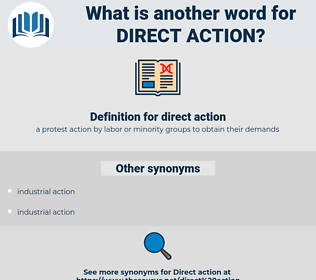 direct action, synonym direct action, another word for direct action, words like direct action, thesaurus direct action