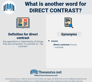 direct contrast, synonym direct contrast, another word for direct contrast, words like direct contrast, thesaurus direct contrast