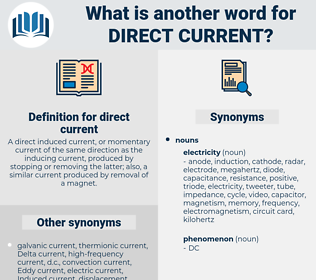 direct current, synonym direct current, another word for direct current, words like direct current, thesaurus direct current