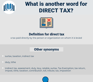 direct tax, synonym direct tax, another word for direct tax, words like direct tax, thesaurus direct tax