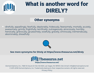 Direly, synonym Direly, another word for Direly, words like Direly, thesaurus Direly
