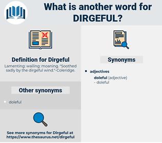 Dirgeful, synonym Dirgeful, another word for Dirgeful, words like Dirgeful, thesaurus Dirgeful