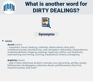 dirty dealings, synonym dirty dealings, another word for dirty dealings, words like dirty dealings, thesaurus dirty dealings