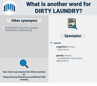 dirty laundry, synonym dirty laundry, another word for dirty laundry, words like dirty laundry, thesaurus dirty laundry