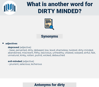 dirty-minded, synonym dirty-minded, another word for dirty-minded, words like dirty-minded, thesaurus dirty-minded