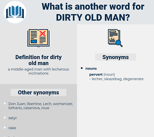 dirty old man, synonym dirty old man, another word for dirty old man, words like dirty old man, thesaurus dirty old man