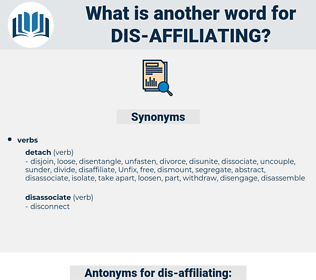 dis affiliating, synonym dis affiliating, another word for dis affiliating, words like dis affiliating, thesaurus dis affiliating