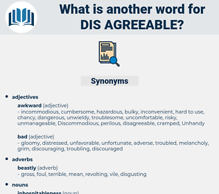 dis-agreeable, synonym dis-agreeable, another word for dis-agreeable, words like dis-agreeable, thesaurus dis-agreeable