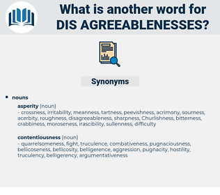 dis agreeablenesses, synonym dis agreeablenesses, another word for dis agreeablenesses, words like dis agreeablenesses, thesaurus dis agreeablenesses