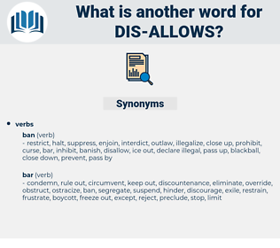 dis-allows, synonym dis-allows, another word for dis-allows, words like dis-allows, thesaurus dis-allows