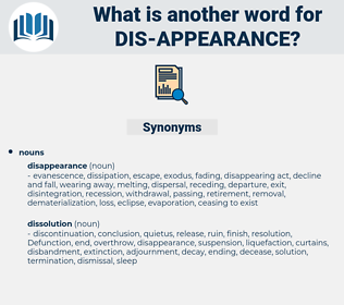 dis appearance, synonym dis appearance, another word for dis appearance, words like dis appearance, thesaurus dis appearance