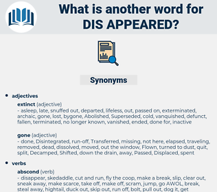 dis-appeared, synonym dis-appeared, another word for dis-appeared, words like dis-appeared, thesaurus dis-appeared