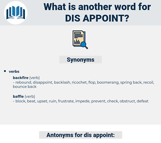dis-appoint, synonym dis-appoint, another word for dis-appoint, words like dis-appoint, thesaurus dis-appoint