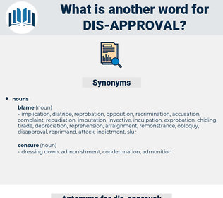 dis-approval, synonym dis-approval, another word for dis-approval, words like dis-approval, thesaurus dis-approval