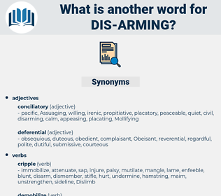 dis arming, synonym dis arming, another word for dis arming, words like dis arming, thesaurus dis arming