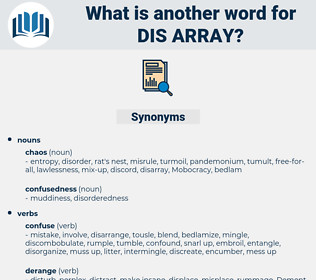 dis-array, synonym dis-array, another word for dis-array, words like dis-array, thesaurus dis-array