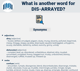 dis-arrayed, synonym dis-arrayed, another word for dis-arrayed, words like dis-arrayed, thesaurus dis-arrayed