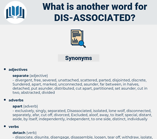 dis-associated, synonym dis-associated, another word for dis-associated, words like dis-associated, thesaurus dis-associated