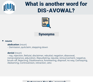 dis-avowal, synonym dis-avowal, another word for dis-avowal, words like dis-avowal, thesaurus dis-avowal