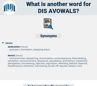 dis avowals, synonym dis avowals, another word for dis avowals, words like dis avowals, thesaurus dis avowals