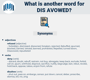 dis-avowed, synonym dis-avowed, another word for dis-avowed, words like dis-avowed, thesaurus dis-avowed