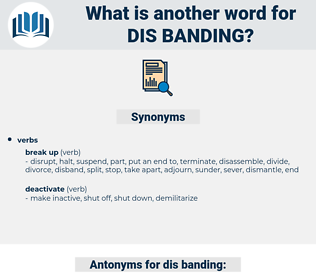 dis-banding, synonym dis-banding, another word for dis-banding, words like dis-banding, thesaurus dis-banding