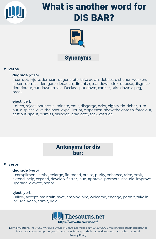 dis-bar, synonym dis-bar, another word for dis-bar, words like dis-bar, thesaurus dis-bar
