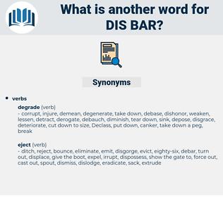 dis bar, synonym dis bar, another word for dis bar, words like dis bar, thesaurus dis bar