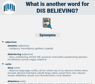 dis-believing, synonym dis-believing, another word for dis-believing, words like dis-believing, thesaurus dis-believing
