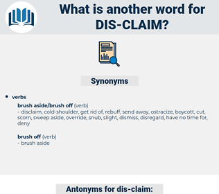dis-claim, synonym dis-claim, another word for dis-claim, words like dis-claim, thesaurus dis-claim