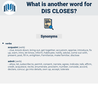 dis-closes, synonym dis-closes, another word for dis-closes, words like dis-closes, thesaurus dis-closes