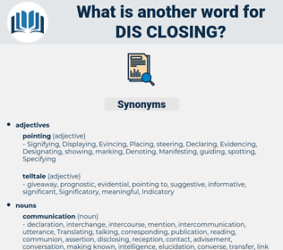 dis-closing, synonym dis-closing, another word for dis-closing, words like dis-closing, thesaurus dis-closing
